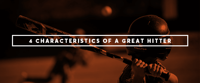 Top Characteristics of a Great Hitter